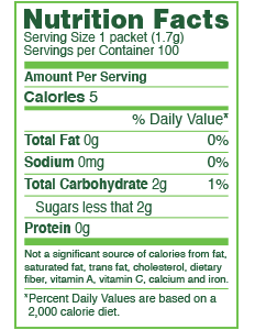 *Just ½ teaspoon (7.5 calories) sweetens like 1 teaspoon of traditional turbinado sugar (15 calories).